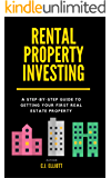 Rental Property Investing: A Step-by-Step Guide to Getting Your First Real Estate Property (Financial Freedom)