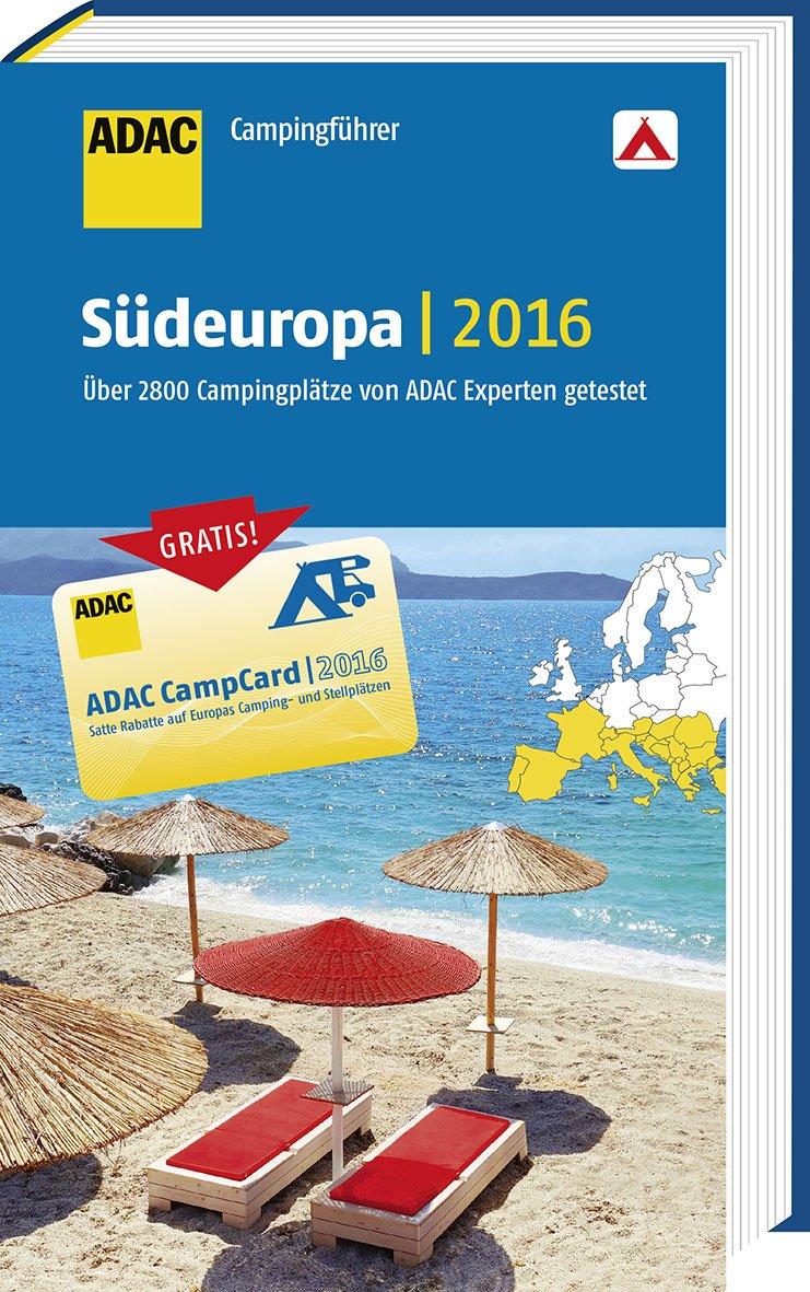 ADAC Campingführer Südeuropa 2016 mit herausnehmbarer