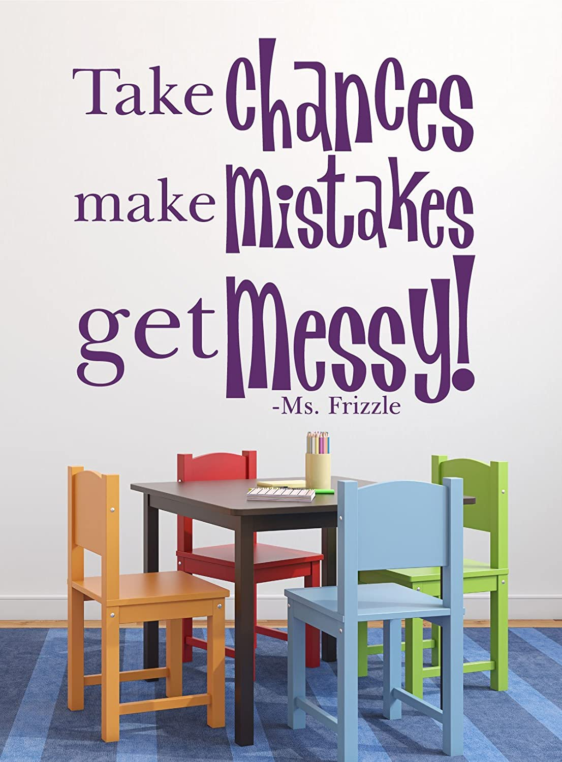 f7f0be54a7d6e6 Amazon.com: Quote Wall Decals - Take Chances Make Mistakes Get Messy ...