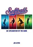Softball: An Explanation of the Game (English Edition)