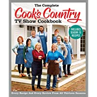 The Complete Cook's Country TV Show Cookbook Includes Season 13 Recipes: Every Recipe and Every Review from All Thirteen…