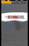 The Burning Veil - A Novel of Arabia