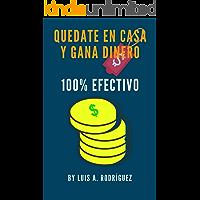 QUÉDATE EN CASA Y GANA DINERO 100% EFECTIVO: Los mejores consejos que podrás aplicar desde ya!!!