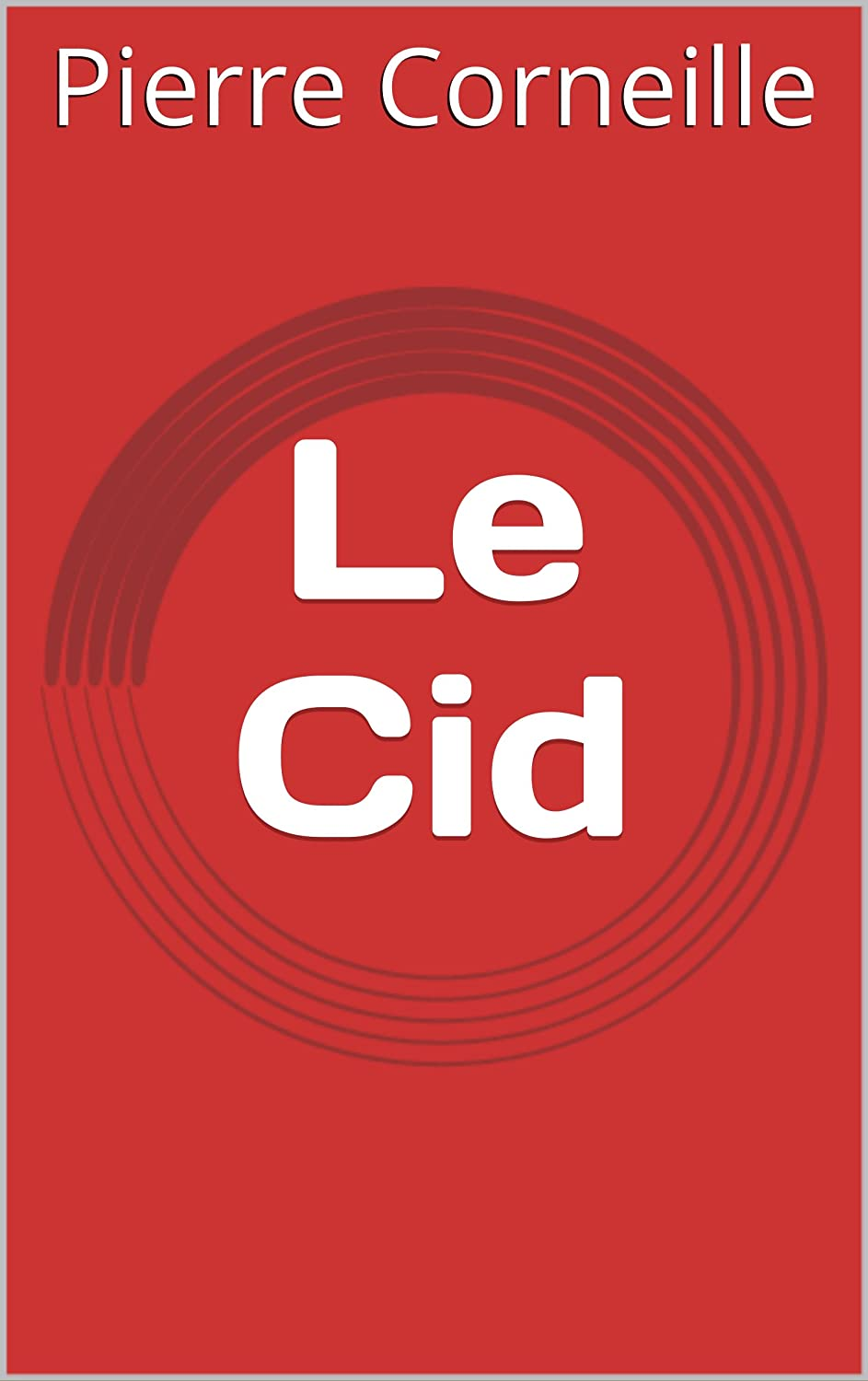 Le Cid (French Edition) eBook: Pierre Corneille: Amazon.es: Tienda ...