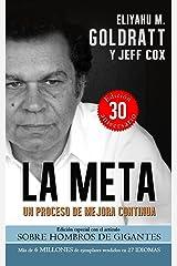 La Meta:Un Proceso de Mejora Continua (Goldratt Collection nº 1) (Spanish Edition) Kindle Edition