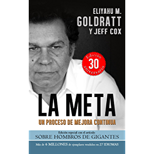 La Meta:Un Proceso de Mejora Continua (Goldratt Collection nº 1) (Spanish