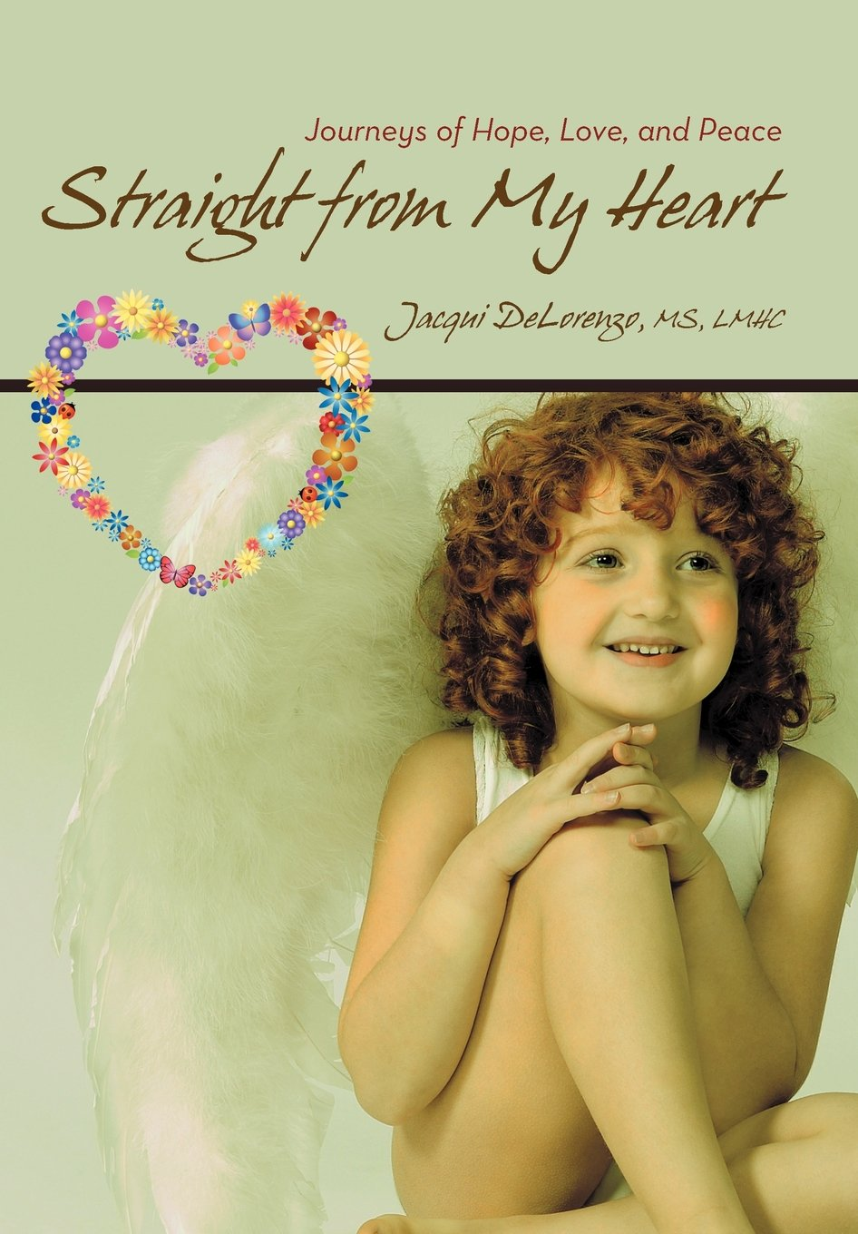 Straight from My Heart: Journeys of Hope, Love, and Peace pdf