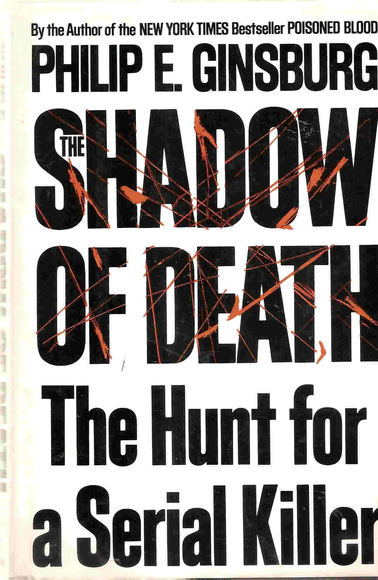 The Shadow of Death: The Hunt for a Serial Killer: Philip E