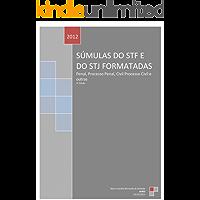 Súmulas do STF e do STJ: Direito Penal, Direito Processo Penal, Direito Civil e Direito Processual Civil (Direito Organizado: Jurisprudência Livro 1)