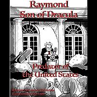 Raymond Son of Dracula: Predator of the United States