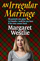 An Irregular Marriage (Scottish Pioneers Book 3) Kindle Edition