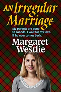 An Irregular Marriage (Scottish Pioneers Book 3)