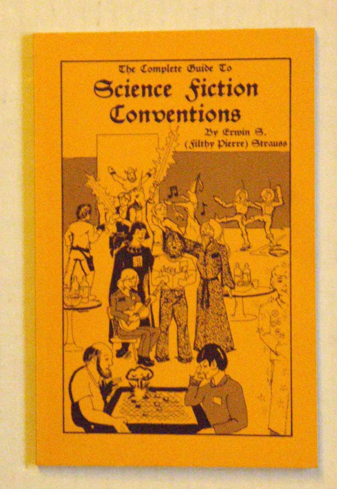 Complete Guide to Science Fiction Conventions, Strauss, Erwin S.