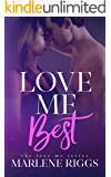Love Me Best: A Small Town Romance