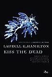 Kiss the dead: Un'avventura di Anita Blake