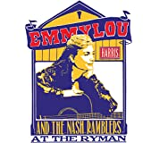 Emmylou Harris and the Nash Ramblers At The Ryman