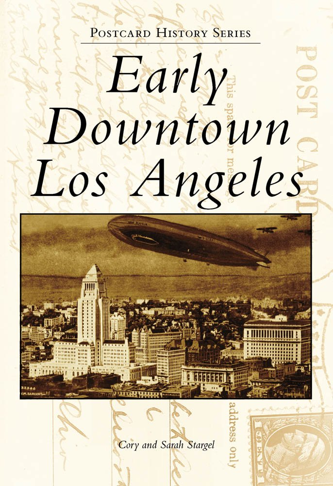 Download Early Downtown Los Angeles (Postcard History) PDF