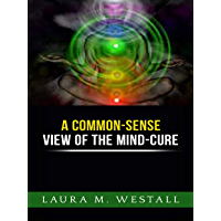 A Common - Sense View of the Mind Cure (English Edition)