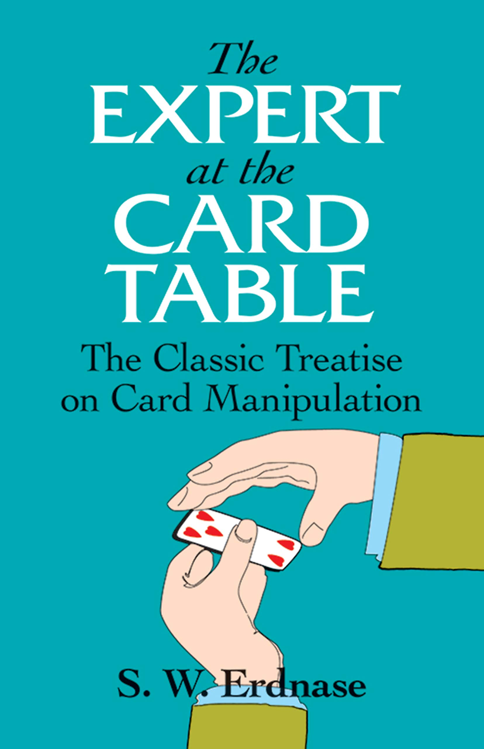 b06c93819e09 The Expert at the Card Table: The Classic Treatise on Card Manipulation:  Amazon.it: S. W. Erdnase: Libri in altre lingue
