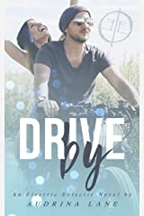 Drive By: An Electric Eclectic Novel Kindle Edition