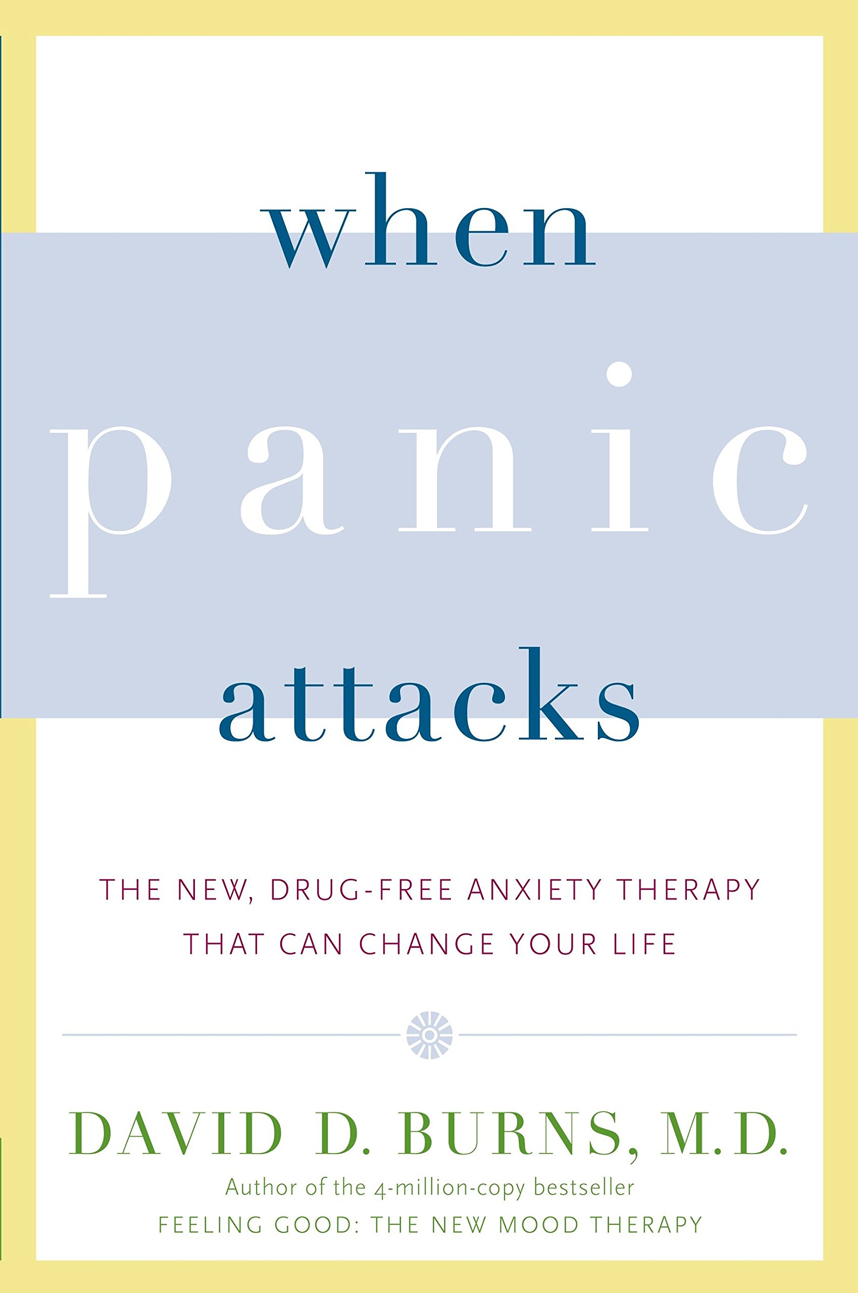When Panic Attacks: The New, Drug-Free Anxiety Therapy That Can Change Your Life pdf epub