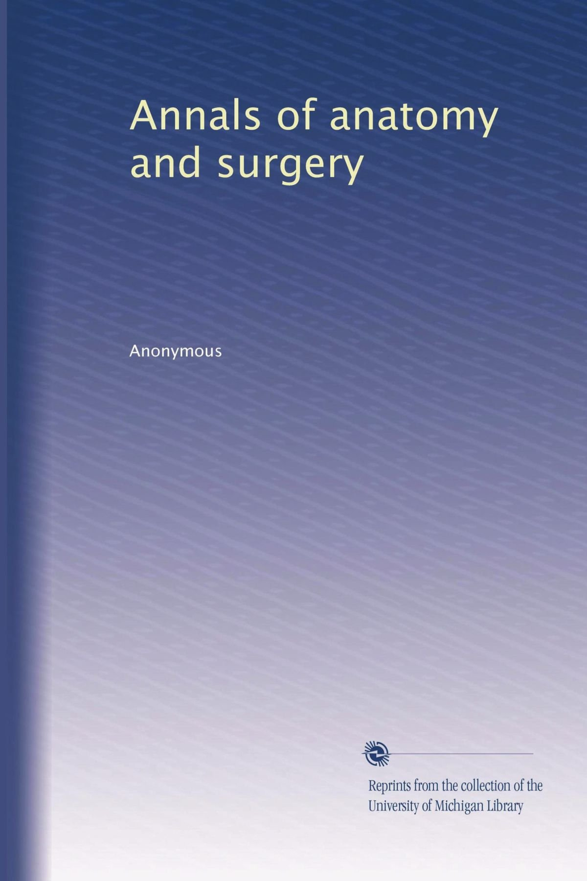 Annals Of Anatomy And Surgery Volume 2 Anonymous Amazon Books