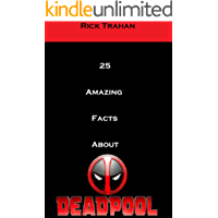 25 Amazing Facts About Deadpool