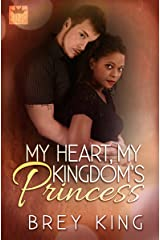 My Heart, My Kingdom's Princess: Learn how to let the heart love (My Heart Series Book 2) Kindle Edition