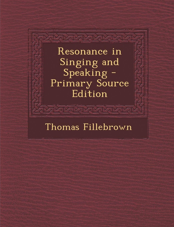 Download Resonance in Singing and Speaking pdf epub