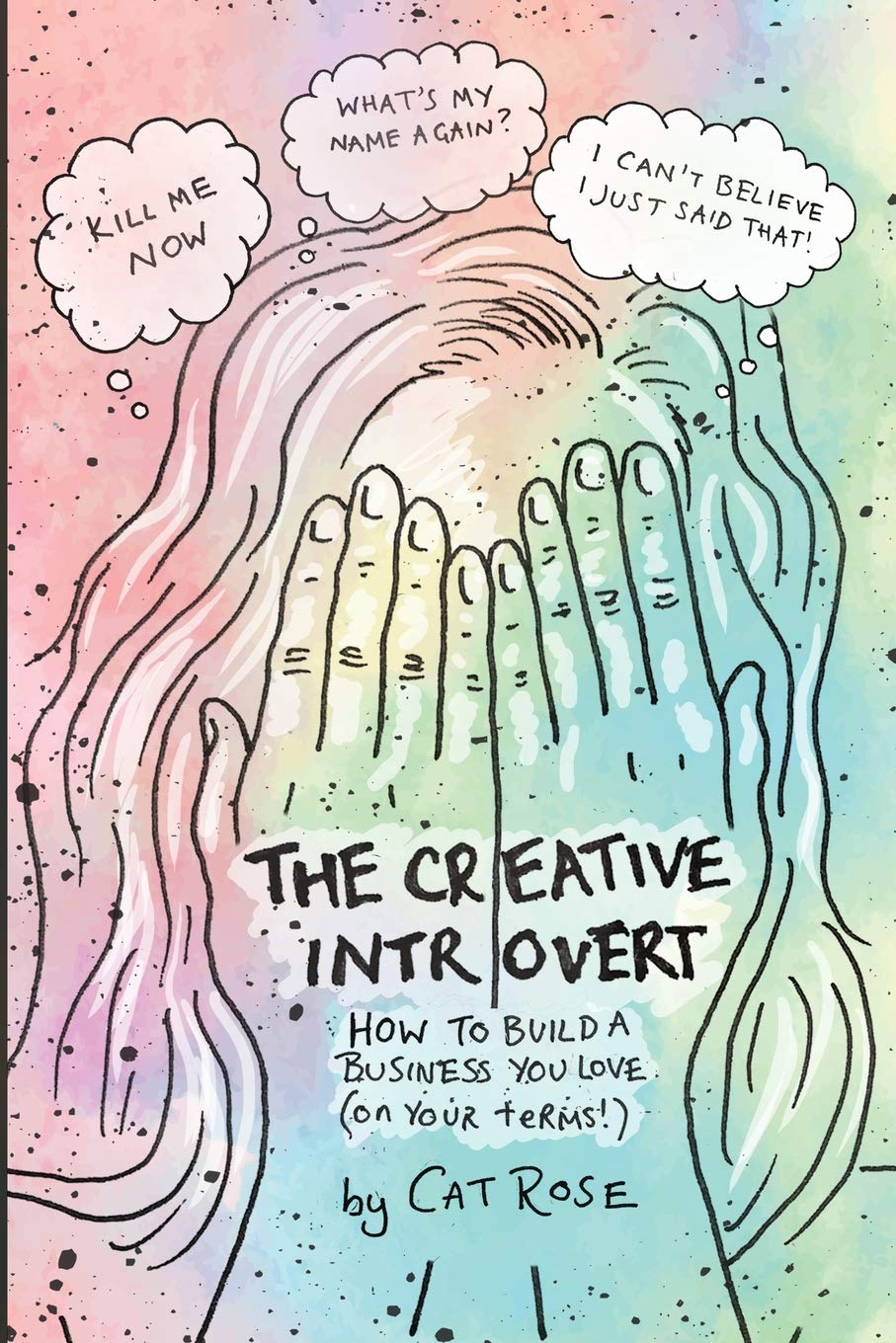 The Creative Introvert: How to Build a Business You Love (On Your Terms) por Cat Rose