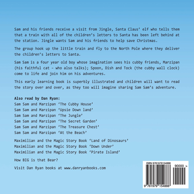 Sam sam and marzipan the train that saves christmas pre school sam sam and marzipan the train that saves christmas pre school kids picture story book volume 7 mr dan ryan 9781979154888 amazon books spiritdancerdesigns Images