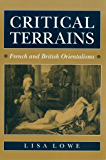Critical Terrains: French and British Orientalisms (English Edition)