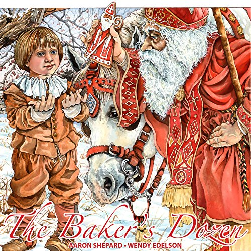 The Baker's Dozen: A Saint Nicholas Tale, with Bonus Cookie Recipe and Pattern for St. Nicholas Christmas Cookies (15th Anniversary Edition)