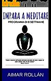 IMPARA A MEDITARE: Programma di 8 settimane