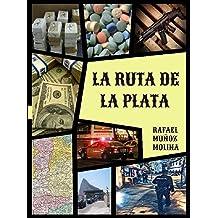 La ruta de la plata (Spanish Edition) Oct 24, 2018