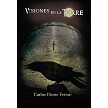 VISIONES EN LA TORRE: Algo extraño sucede en una celda de la Torre de Londres (Spanish Edition) Jul 3, 2015
