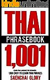 Thai Phrasebook: Learn Thai Language for Beginners, 1001 Easy to Learn Thai Phrases (Thai Language Books, Learn Thai Language Fast)