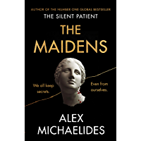 The Maidens: The instant Sunday Times bestseller from the author of The Silent Patient