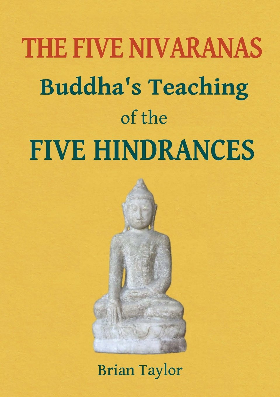 Download The Five Nivaranas: Buddha's Teaching of the Five Hindrances (Basic Buddhism) ebook