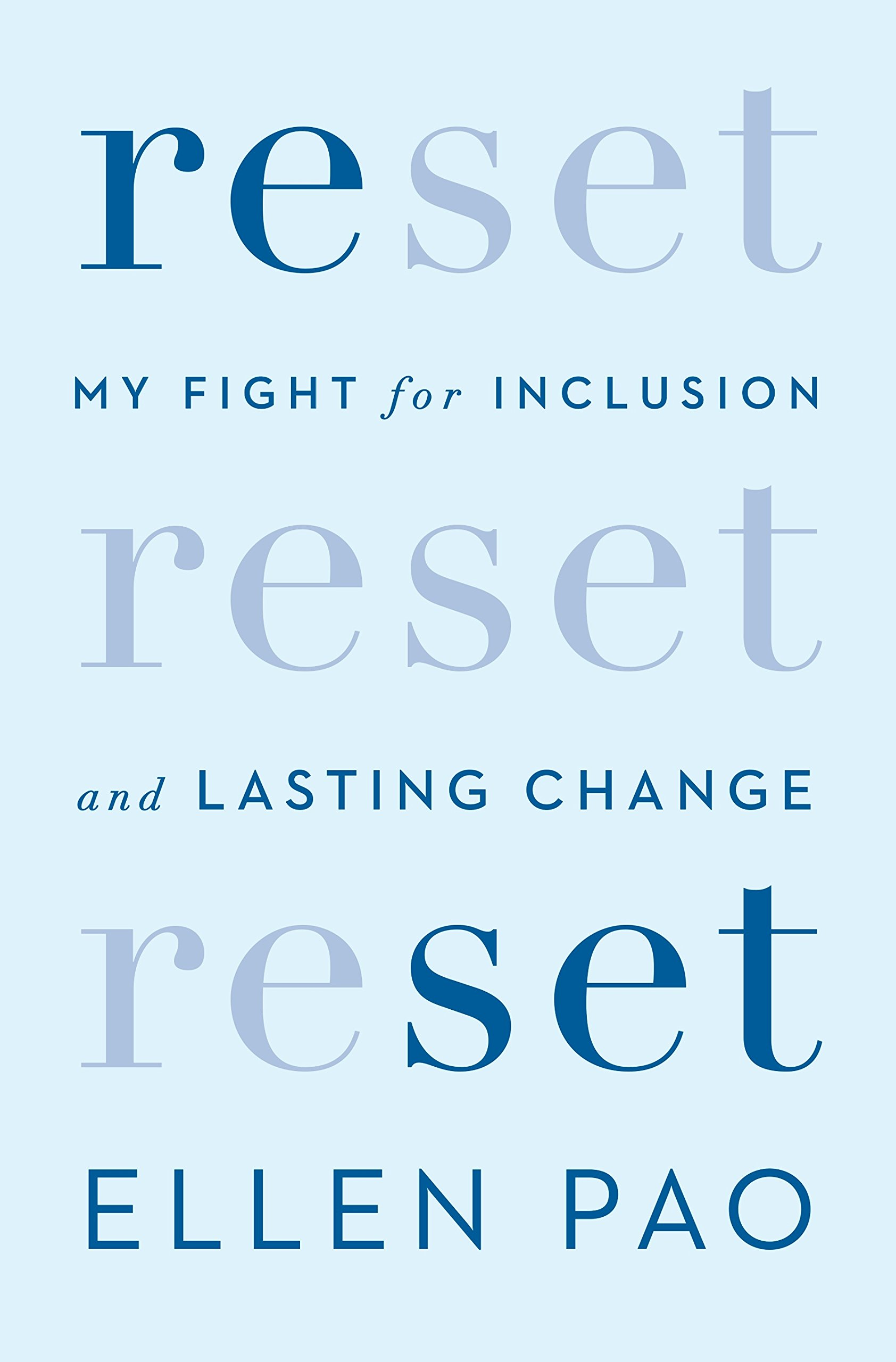 Reset my fight for inclusion and lasting change ellen pao reset my fight for inclusion and lasting change ellen pao 9780399591013 amazon books fandeluxe Gallery