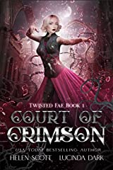 Court of Crimson: A Reverse Harem Royal Fae Romance (Twisted Fae Book 1) Kindle Edition