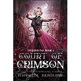Court of Crimson: A Reverse Harem Royal Fae Romance (Twisted Fae Book 1)