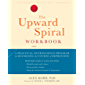 The Upward Spiral Workbook: A Practical Neuroscience Program for Reversing the Course of Depression (A New Harbinger Self-Help Workbook) (English Edition)