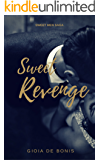 SWEET REVENGE (SWEET MEN SAGA Vol. 1)
