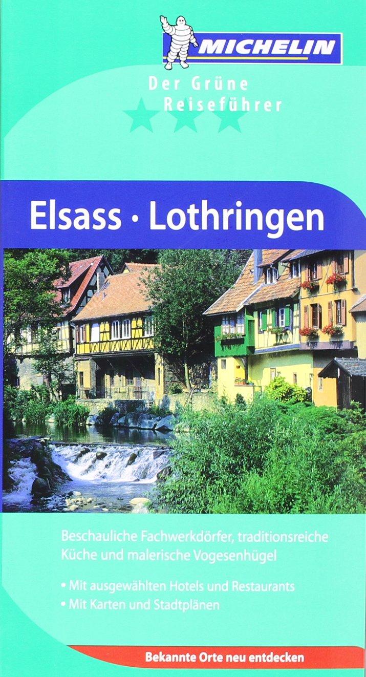Elsass Lothringen (Grüne Reiseführer deutsch)