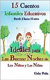 15 CUENTOS INFANTILES EDUCATIVOS (Desde 2 hasta 10 años): IDEALES PARA LAS BUENAS NOCHES DE LOS NIÑOS Y LAS NIÑAS