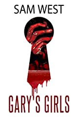 Gary's Girls: An Extreme Horror Novella Kindle Edition