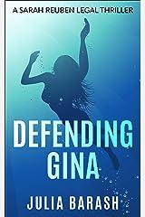 DEFENDING GINA: A Sarah Reuben Legal Thriller Kindle Edition