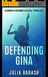 DEFENDING GINA: A Sarah Reuben Legal Thriller