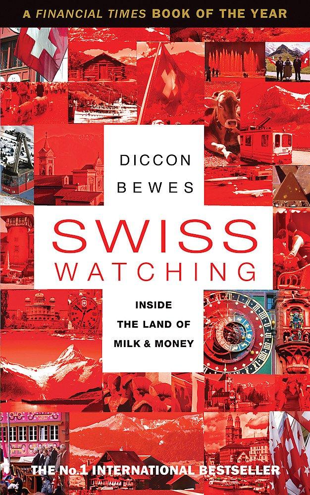 Swiss Watching  Inside The Land Of Milk And Money